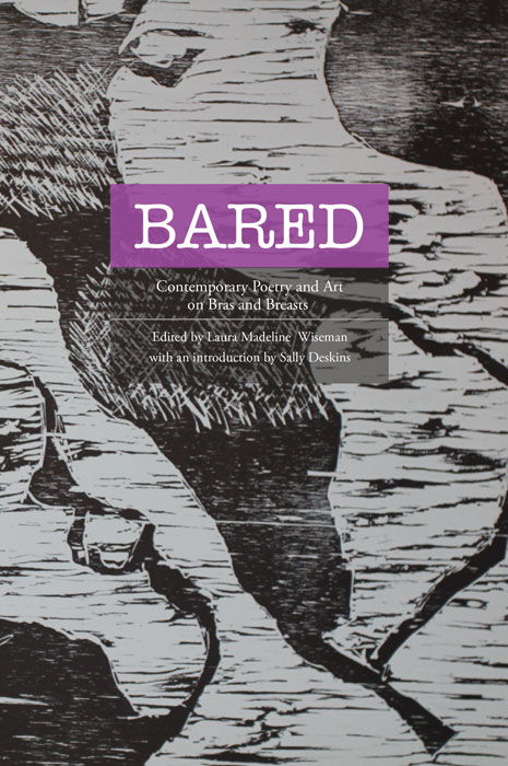 Bared: Contemporary Poetry and Art on Bras and Breasts